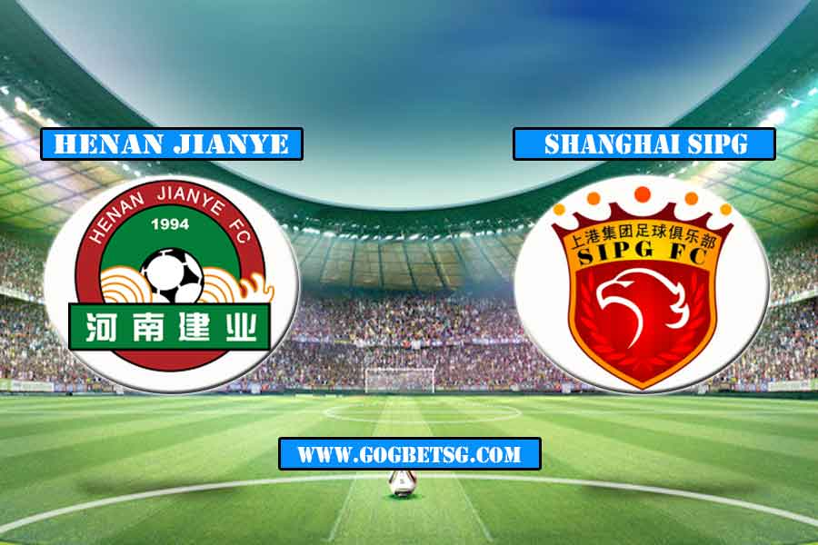 Prediction Henan Jianye vs Shanghai SIPG – 17/5/2019 Football Betting Tips