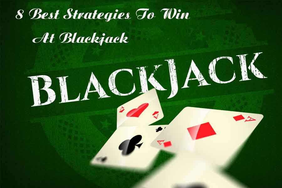 8-Best-Strategies-To-Win-At-Blackjack