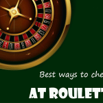 Best ways to cheat at Roulette