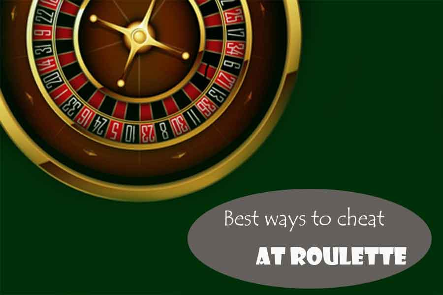 Best ways to cheat at Roulette1