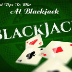 5 Best Tips To Win At Blackjack