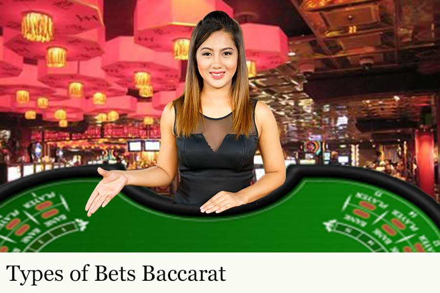 Types of Bets Baccarat